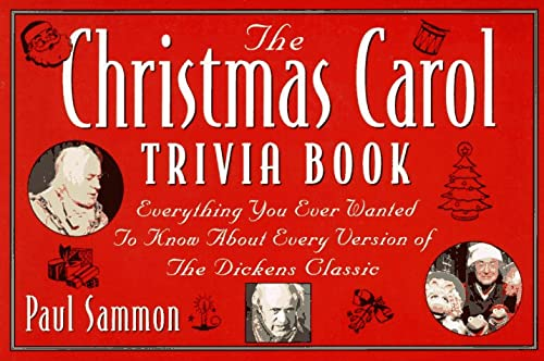 "The """"Christmas Carol"""" Trivia Book: Everything You Ever Wanted to Know About Every Version of the Dickens Classic"