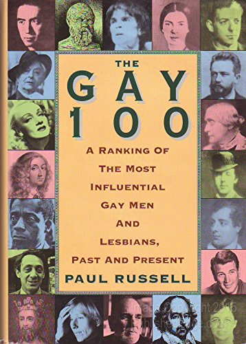 9780806515915: The Gay 100: A Ranking of the Most Influential Gay Men and Lesbians, Past and Present
