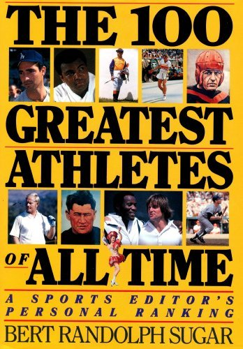 9780806516141: The 100 Greatest Athletes of All Time: A Sports Editor's Personal Ranking
