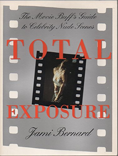 9780806516196: Total Exposure: Movie Buff's Guide to Celebrity Nude Scenes (A Citadel Press book)