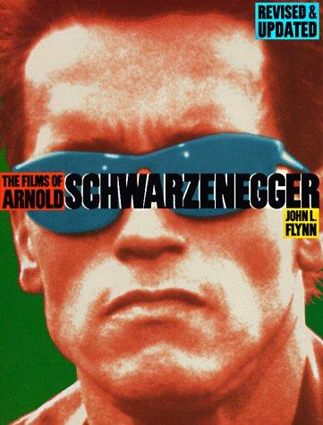 The Films Of Arnold Schwarzenegger (0806516453) by John L. Flynn