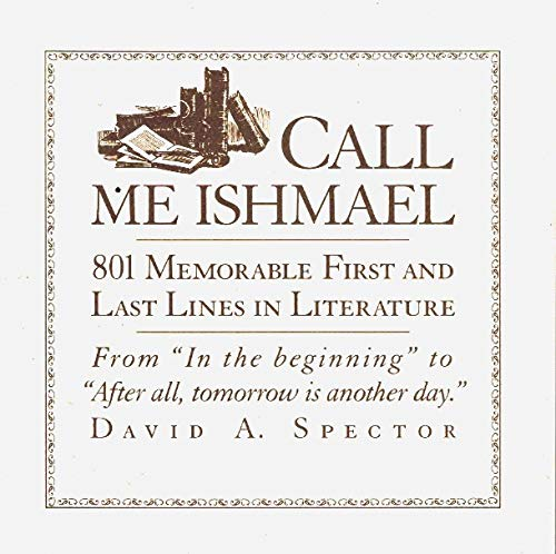9780806516578: Call Me Ishmael: 801 Memorable First and Last Lines in Literature