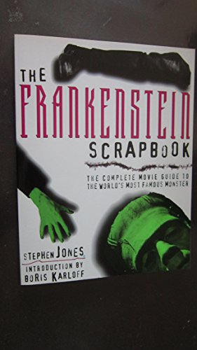 9780806516769: The Frankenstein Scrapbook: The Complete Movie Guide to the World's Most Famous Monster