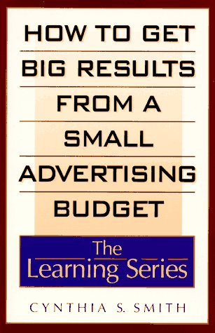 9780806516929: How to Get Big Results from a Small Advertising Budget (The Learning Series)