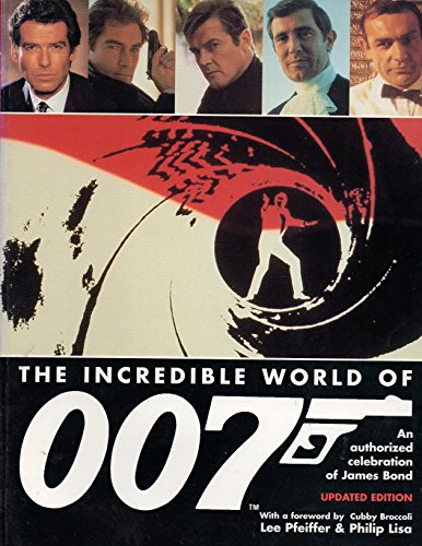 THE INCREDIBLE WORLD OF 007: An Authorized: Pfeiffer, Lee