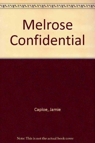 9780806517438: Melrose Confidential: An Unauthorized Guide to Hollywood's Hottest Address