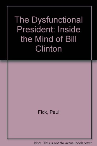 9780806517599: The Dysfunctional President: Inside the Mind of Bill Clinton