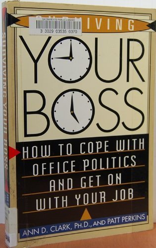 9780806518039: Surviving Your Boss: How to Cope With Office Politics and Get on With Your Job