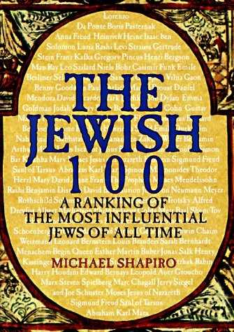 The Jewish 100: A Ranking of the Most Influential Jews of All Time: Shapiro, Michael