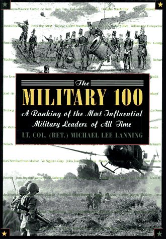 9780806518282: The Military 100: A Ranking of the Most Influential Military Leaders of All Time
