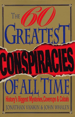 9780806518336: The Sixty Greatest Conspiracies of All Time: History's Biggest Mysteries, Coverups, and Cabals