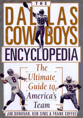 9780806518350: The Dallas Cowboys Encyclopedia: The Ultimate Guide to America's Team
