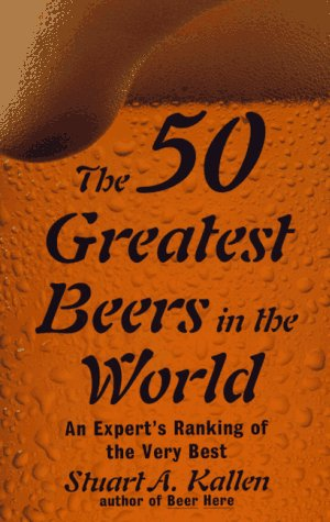 9780806518411: The 50 Greatest Beers in the World: An Expert's Ranking of the Very Best