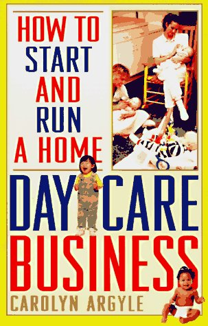 9780806518527: How to Start and Run a Home Day-Care Business
