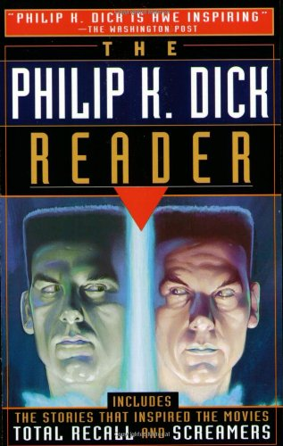The Philip K. Dick Reader: Dick, Philip K.