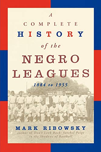 9780806518688: A Complete History of the Negro Leagues: 1884 to 1955