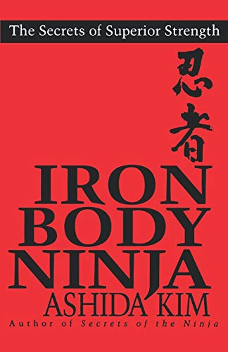 9780806519104: Iron Body Ninja: The Secrets of Superior Strength