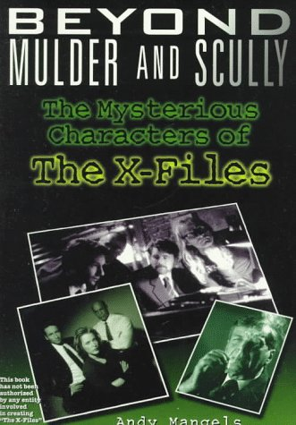 9780806519333: Beyond Mulder and Scully: The Mysterious Characters of