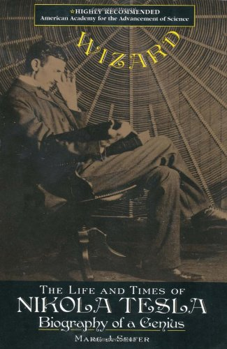 9780806519609: Wizard: The Life and Times of Nikola Tesla : Biography of a Genius