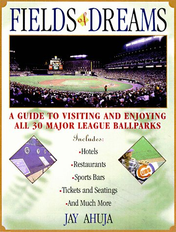 9780806519654: Fields of Dreams: A Guide to Visiting and Enjoying All 30 Major League Ballparks