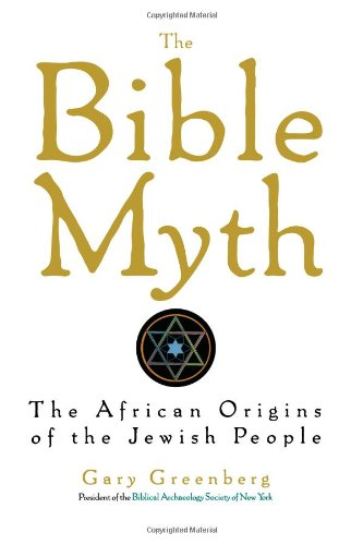 9780806519708: The Bible Myth: African Origins of the Jewish People