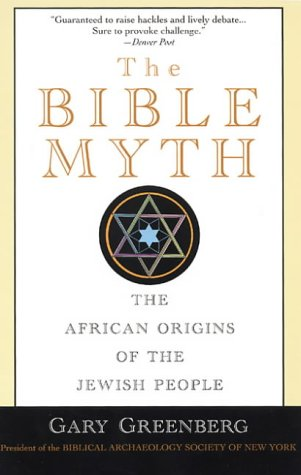 9780806519708: The Bible Myth: The African Origins of the Jewish People