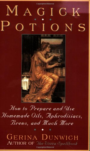 9780806519821: Magick Potions: How to Prepare and Use Homemade Incense, Oils, Aphordisacs,and Much More