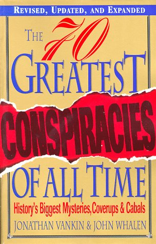9780806520339: The 70 Greatest Conspiracies Of All Time: History's Biggest Mysteries, Coverups, and Cabals