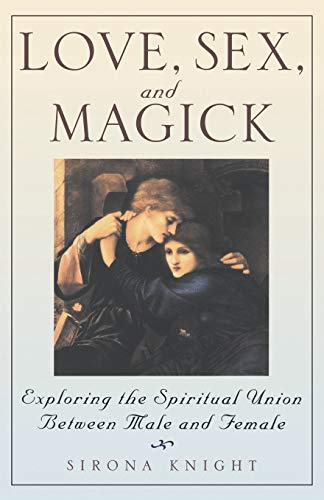 9780806520438: Love, Sex And Magick: Exploring the Spiritual Union Between Male and Female