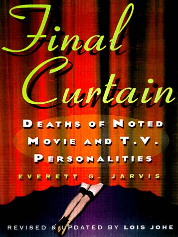 9780806520582: Final Curtain: Deaths of Noted Movie and Television Personalities, 1912-1998
