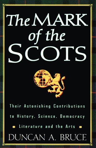 9780806520605: The Mark of the Scots: Their Astonishing Contributions to History, Science, Democracy, Literature
