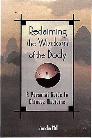 9780806520735: Reclaiming the Wisdom of the Body: A Personal Guide to Chinese Medicine