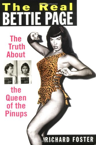 The Real Bettie Page: The Truth About: Richard Foster