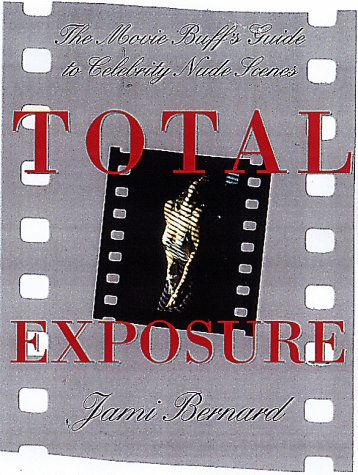 9780806520797: Total Exposure: Movie Buff's Guide to Celebrity Nude Scenes