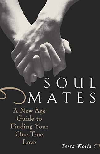 9780806521015: Soul Mates: A New Age Guide to Finding Your One True Love