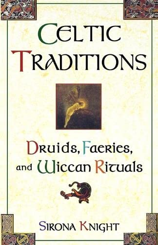 9780806521350: Celtic Traditions: Druids, Faeries, and Wiccan Rituals