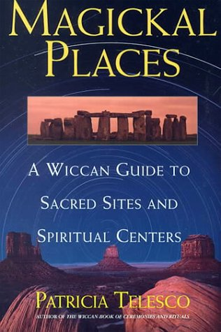 9780806521381: Magickal Places: A Wiccan's Guide to Sacred Sites and Spiritual Centers