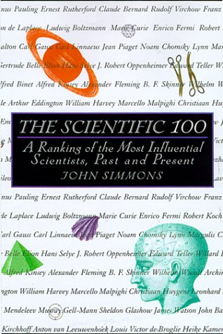9780806521398: The Scientific 100: A Ranking of the Most Influential Scientists, Past and Present