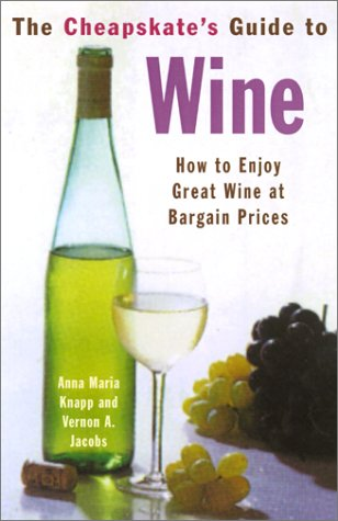9780806521480: The Cheapskate's Guide To Wine: How to Enjoy Great Wine at Bargain Prices
