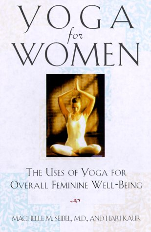 9780806521626: Yoga for Women: The Uses of Yoga for Overall Feminine Well-Being