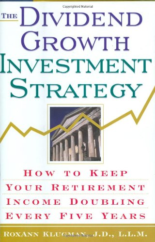 9780806521824: The Dividend Growth Investment Strategy: How to Keep Your Retirement Income Doubling Every Five Years