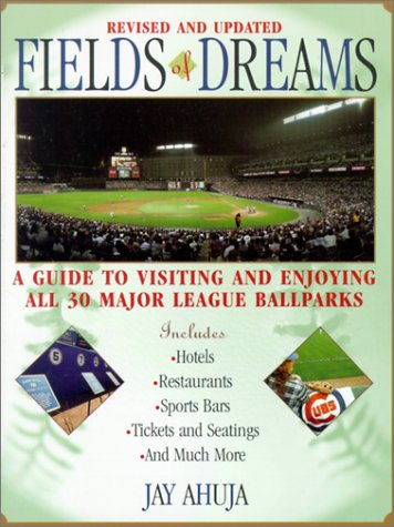 9780806521930: Fields Of Dreams: A Guide to Visiting and Enjoying All 30 Major League Ballparks