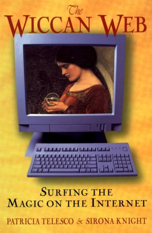 The Wiccan Web: Surfing the Magic on the Internet (9780806521978) by Patricia Telesco