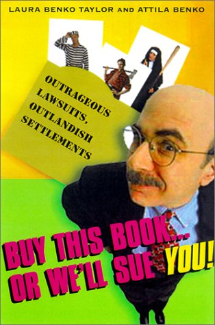 9780806522333: Buy This BookàOr We'll Sue You!: Outrageous Lawsuits, Outlandish Settlements