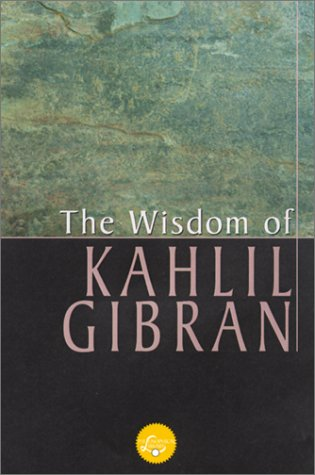 9780806522524: The Wisdom Of Gibran: Aphorisms and Maxims (Wisdom Library)