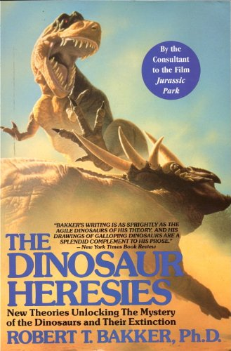 9780806522609: The Dinosaur Heresies: New Theories Unlocking the Mystery of the Dinosaurs and Their Extinction