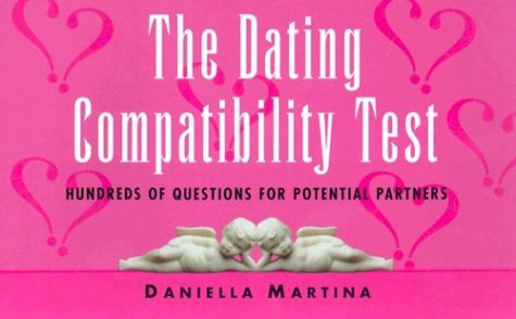 9780806522920: The Dating Compatibility Test: Hundreds of Questions for Potential Partners