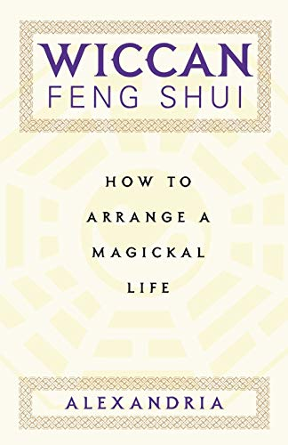 9780806522968: Wiccan Feng Shui: How to Arrange a Magickal Life