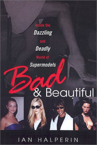 9780806523101: Bad And Beautiful: Inside the Dazzling And Deadly World of Supermodels