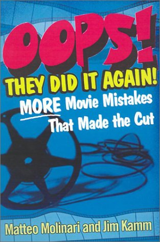 OOPS! They Did It Again!: More Movie Mistakes That Made the Cut